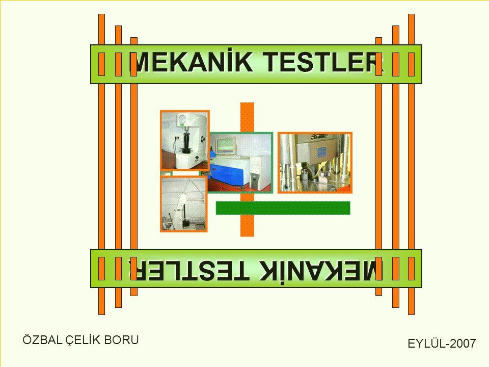 EYLÜL-2007 ÖZBAL ÇELİK BORU MEKANİK TESTLER