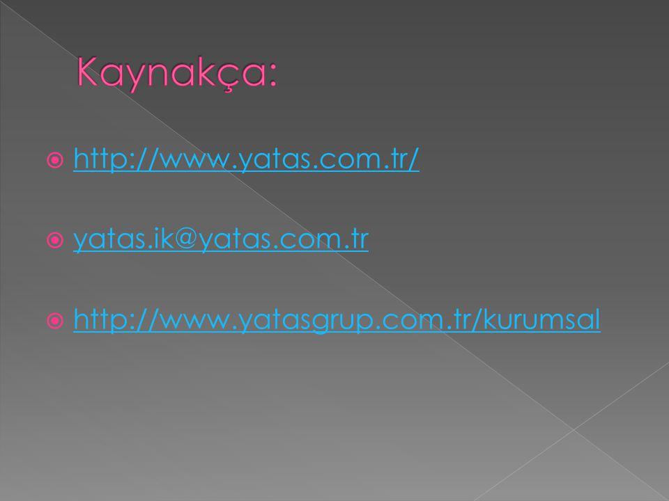  http://www.yatas.com.tr/ http://www.yatas.com.tr/  yatas.ik@yatas.com.tr yatas.ik@yatas.com.tr  http://www.yatasgrup.com.tr/kurumsal http://www.yatasgrup.com.tr/kurumsal