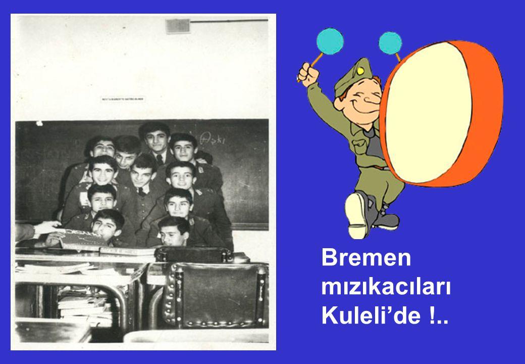 Bremen mızıkacıları Kuleli'de !..