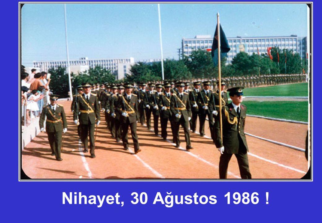 Nihayet, 30 Ağustos 1986 !