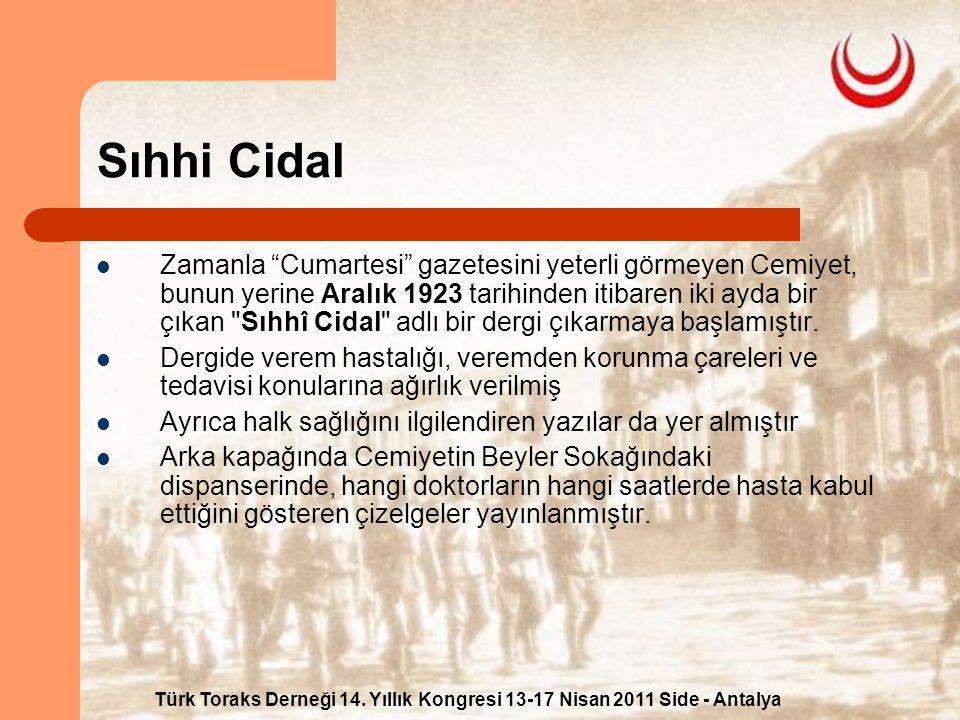 """Türk Toraks Derneği 14. Yıllık Kongresi 13-17 Nisan 2011 Side - Antalya Sıhhi Cidal Zamanla """"Cumartesi"""" gazetesini yeterli görmeyen Cemiyet, bunun yer"""