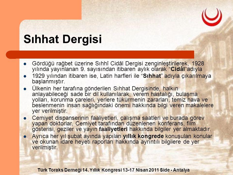 Türk Toraks Derneği 14. Yıllık Kongresi 13-17 Nisan 2011 Side - Antalya Sıhhat Dergisi Gördüğü rağbet üzerine Sıhhî Cidâl Dergisi zenginleştirilerek,