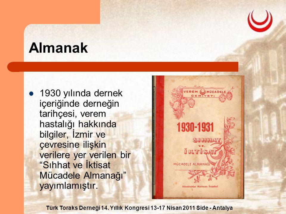 Türk Toraks Derneği 14. Yıllık Kongresi 13-17 Nisan 2011 Side - Antalya Almanak 1930 yılında dernek içeriğinde derneğin tarihçesi, verem hastalığı hak
