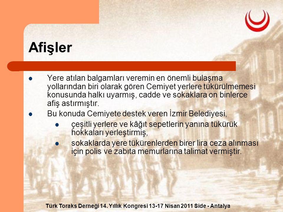 Türk Toraks Derneği 14. Yıllık Kongresi 13-17 Nisan 2011 Side - Antalya Afişler Yere atılan balgamları veremin en önemli bulaşma yollarından biri olar