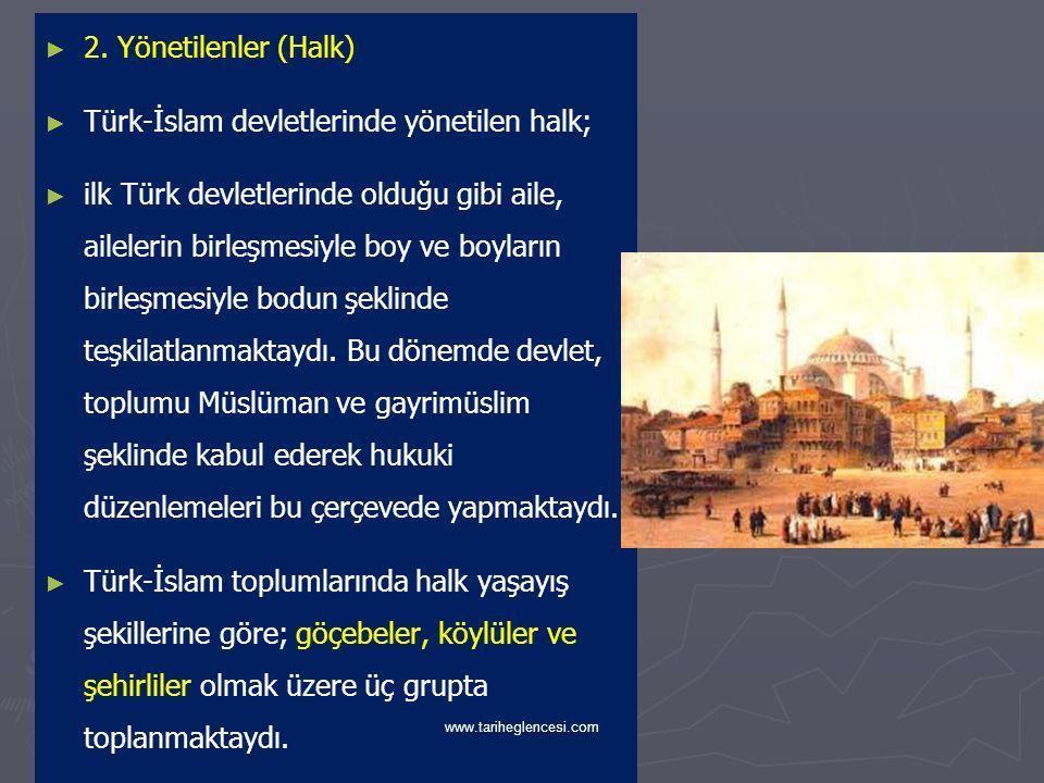 ► ► İlk Müslüman Türk devletlerinde idareciler genelde Türk tü.