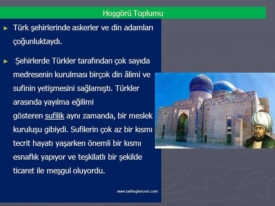 ► ► XI. yüzyılda Türk şehirlerinde ve köylerinde nüfus çok farklı dinî ve etnik unsurlardan oluşuyordu. ► ► Büyük Selçukluların hâkim olduğu coğrafyad