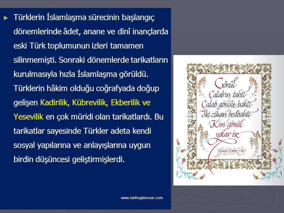 ► ► Türk toplumu eski inancının etkisiyle farklı din ve mezheplere karşı olan hoşgörüsünü devam ettirmişti.