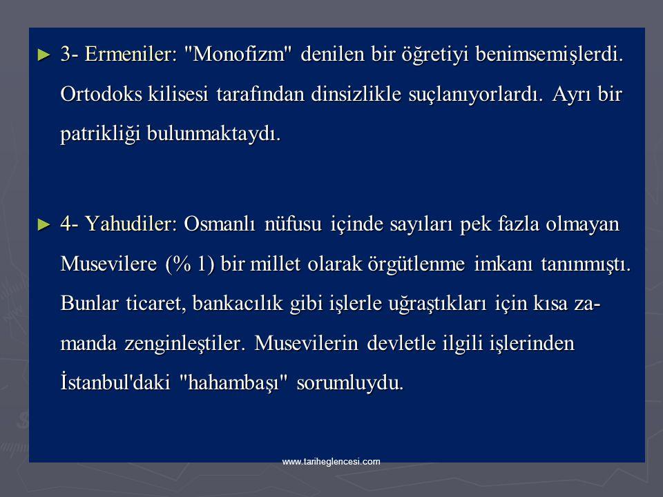 ► 1- Müslümanlar: Türkler, Araplar, Acemler, Boşnaklar ve Arnavutlar Müslüman milletini oluşturuyorlardı.