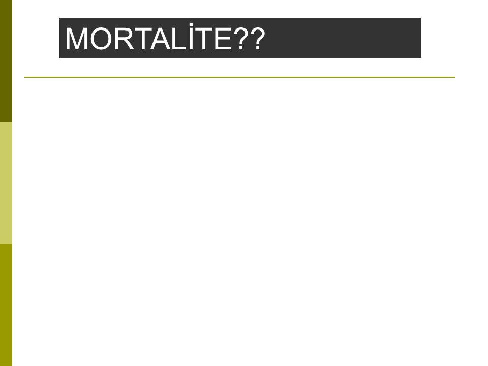 MORTALİTE??