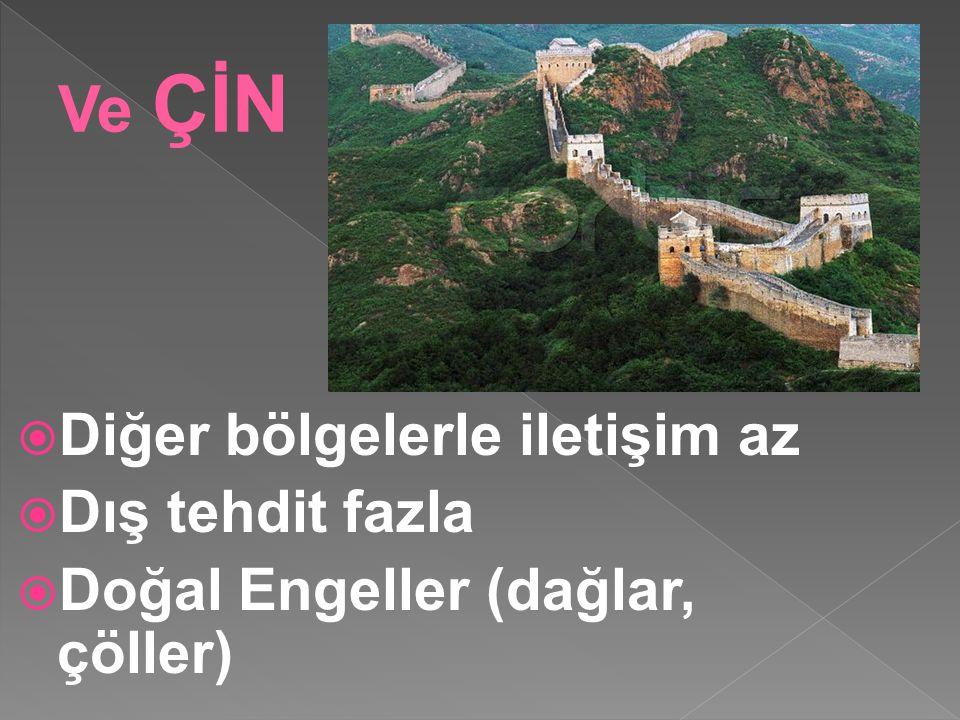 Diğer bölgelerle iletişim az  Dış tehdit fazla  Doğal Engeller (dağlar, çöller)