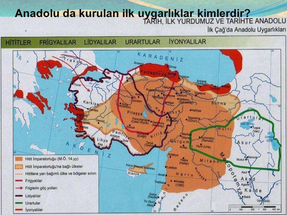 Anadolu da kurulan ilk uygarlıklar kimlerdir?