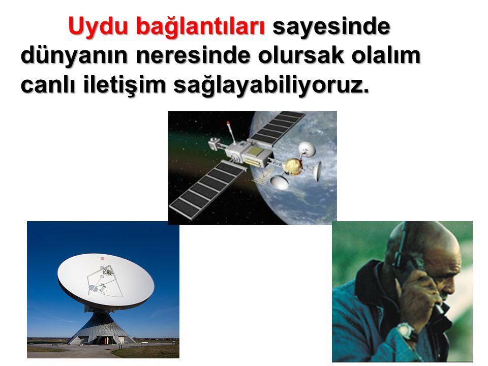 Bizde uzaya 11 Ağustos 2004'te ilk uydumuz olan Türksat'ı gönder- dik.