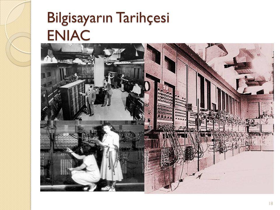 Bilgisayarın Tarihçesi ENIAC 18