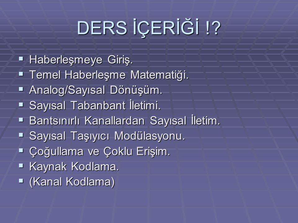 Kaynaklar Ana Kaynak:  S.Ertürk: Sayısal Haberleşme , Birsen Yayınevi, 2005.