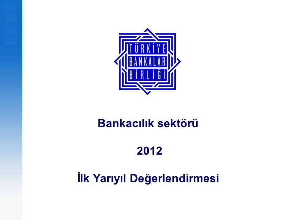 Bankacılık sektörü 2012 İlk Yarıyıl Değerlendirmesi