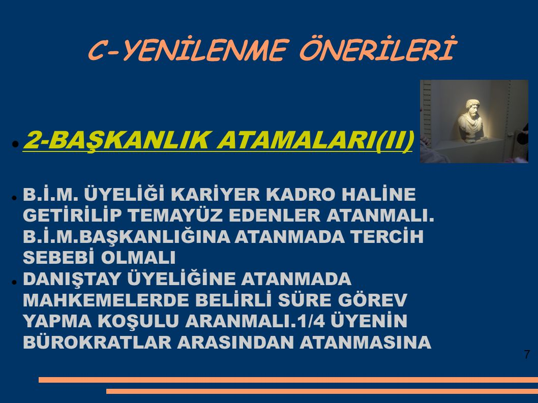 C-YENİLENME ÖNERİLERİ 2-BAŞKANLIK ATAMALARI(II)  B.İ.M.