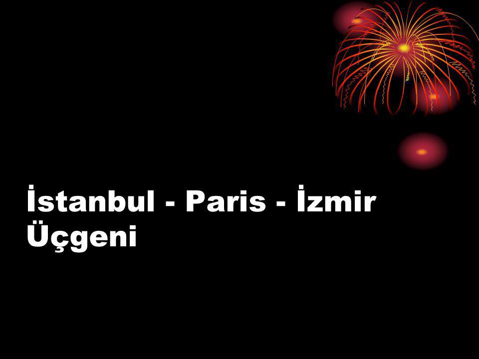İstanbul - Paris - İzmir Üçgeni
