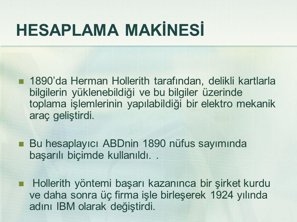 1890'da Herman Hollerith tarafından, delikli kartlarla bilgilerin yüklenebildiği ve bu bilgiler üzerinde toplama işlemlerinin yapılabildiği bir elektr