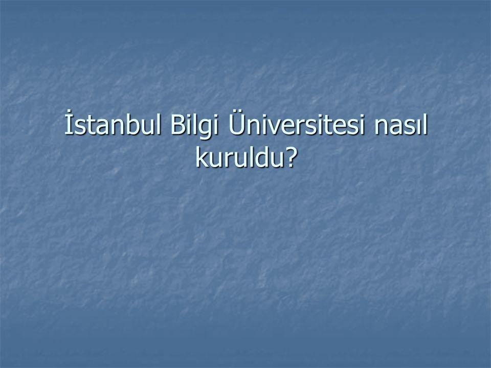 İstanbul Bilgi Üniversitesi nasıl kuruldu