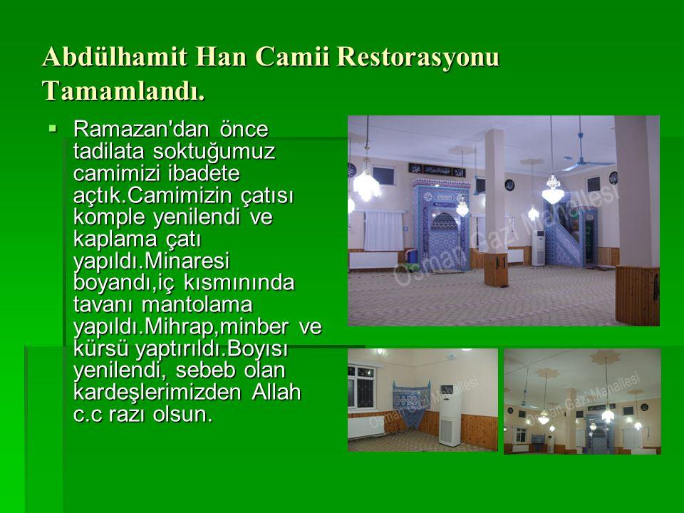 Abdülhamit Han Camii Restorasyonu Tamamlandı.  Ramazan'dan önce tadilata soktuğumuz camimizi ibadete açtık.Camimizin çatısı komple yenilendi ve kapla