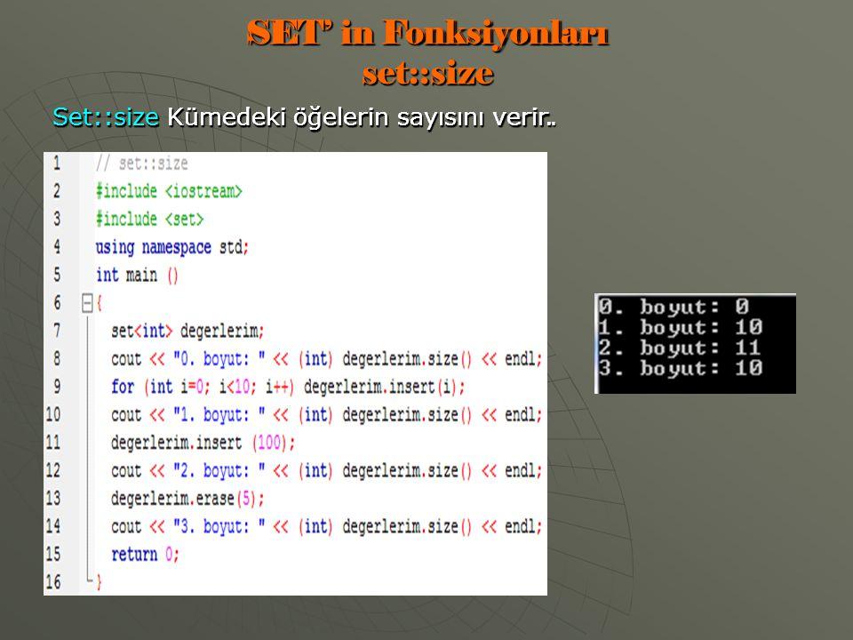 SET' in Fonksiyonları set::size Set::size Kümedeki öğelerin sayısını verir.