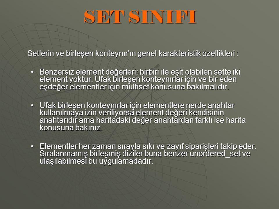 Setlerin ve birleşen konteynır'ın genel karakteristik özellikleri : Benzersiz element değerleri: birbiri ile eşit olabilen sette iki element yoktur.