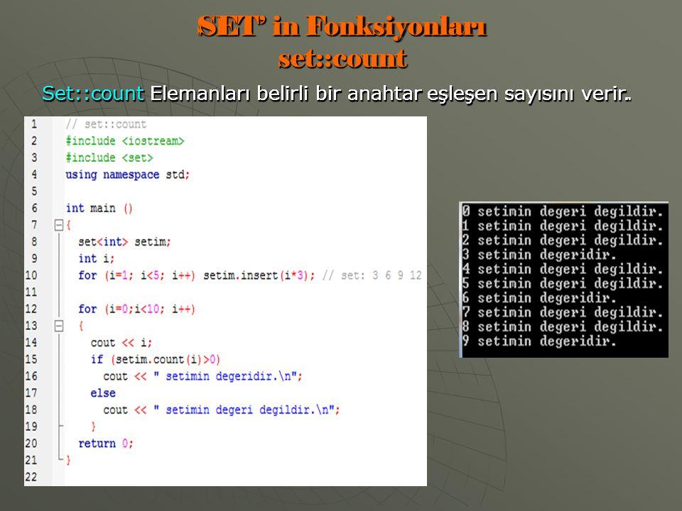 SET' in Fonksiyonları set::count Set::count Elemanları belirli bir anahtar eşleşen sayısını verir.