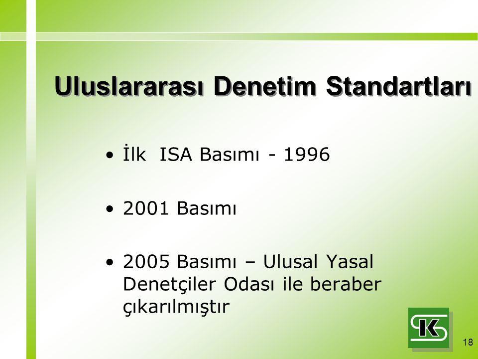 18 Uluslararası Denetim Standartları İlk ISA Basımı - 1996 2001 Basımı 2005 Basımı – Ulusal Yasal Denetçiler Odası ile beraber çıkarılmıştır