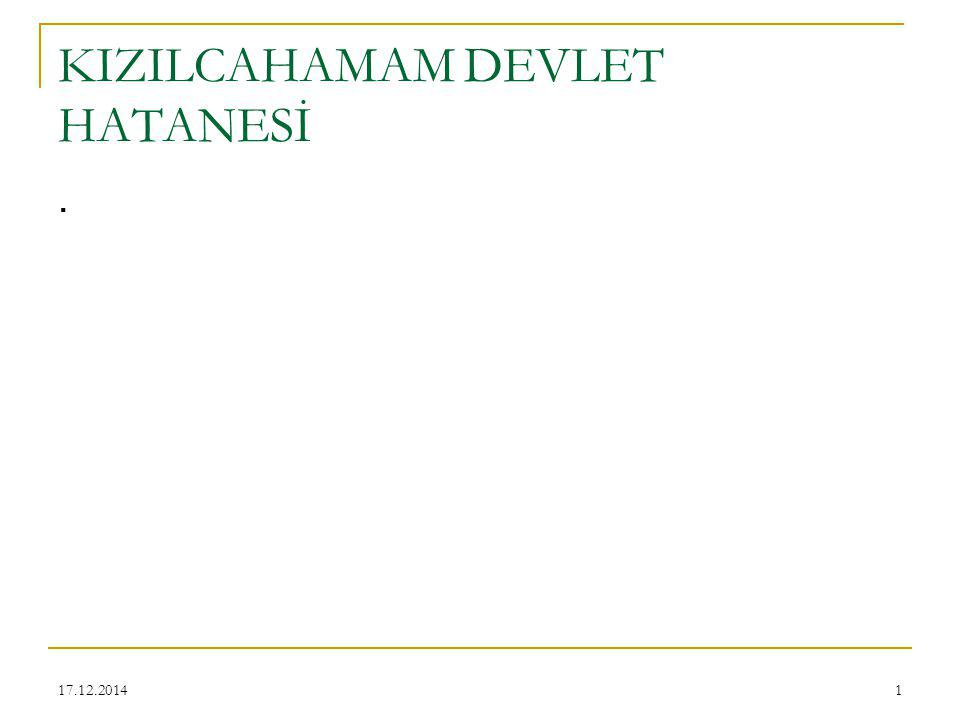 17.12.20141 KIZILCAHAMAM DEVLET HATANESİ.
