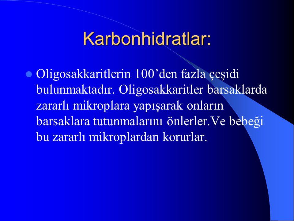 Karbonhidratlar: Oligosakkaritlerin 100'den fazla çeşidi bulunmaktadır.