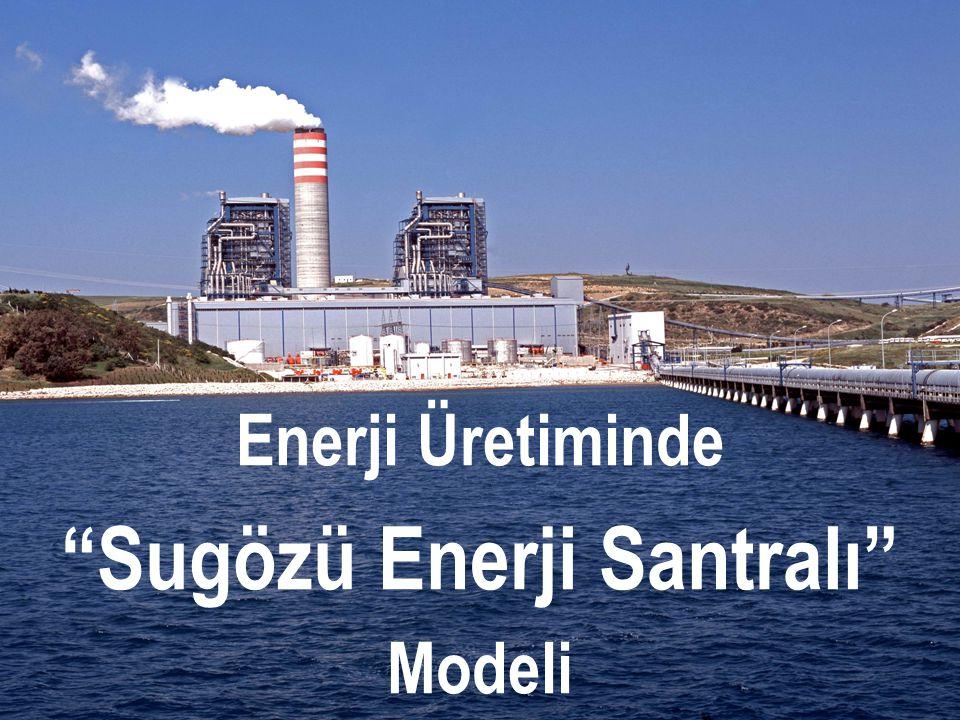 """Enerji Üretiminde """"Sugözü Enerji Santralı"""" Modeli"""