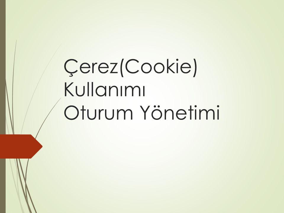 Çerez(Cookie) Kullanımı Oturum Yönetimi