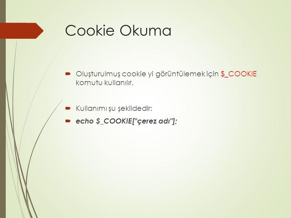 Cookie Oluşturma ve Okuma Alttaki örnekte setcookie komutu ile compeng isimli bir cookie oluşturduk.
