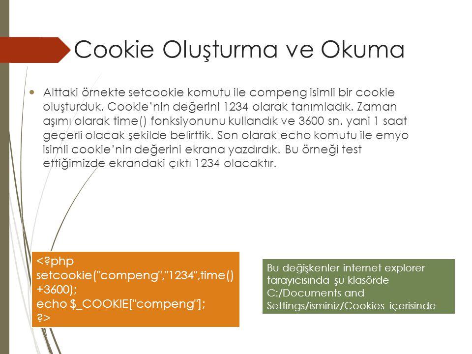 Cookie Silme  Oluşturduğumuz bir çerezi silmek için yine normal bir çerez tanımlarmış gibi setcookie() fonksiyonunu kullanıyoruz.