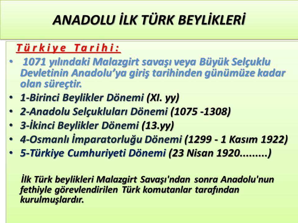 ANADOLU İLK TÜRK BEYLİKLERİ 1-Danişmentliler (1072- 1178) 1-Danişmentliler (1072- 1178) Yozgat, Tokat, Niksar ve Sivas civarında kuruldu.