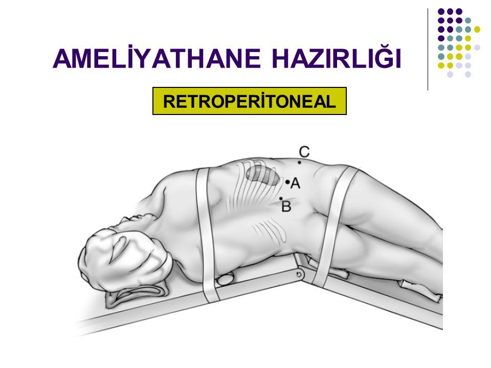AMELİYATHANE HAZIRLIĞI RETROPERİTONEAL