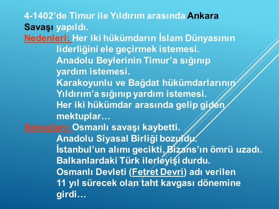 - I.BAYEZID DÖNEMİ (YILDIRIM) - 1- Beyliklere son vererek Anadolu Türk Siyasal Birliği sağlandı. Anadolu Beylerbeyliği kuruldu. (Kütahya) 2- İstanbul