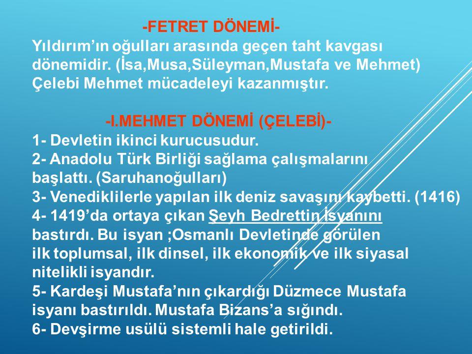 4-1402'de Timur ile Yıldırım arasında Ankara Savaşı yapıldı. Nedenleri: Her iki hükümdarın İslam Dünyasının liderliğini ele geçirmek istemesi. Anadolu
