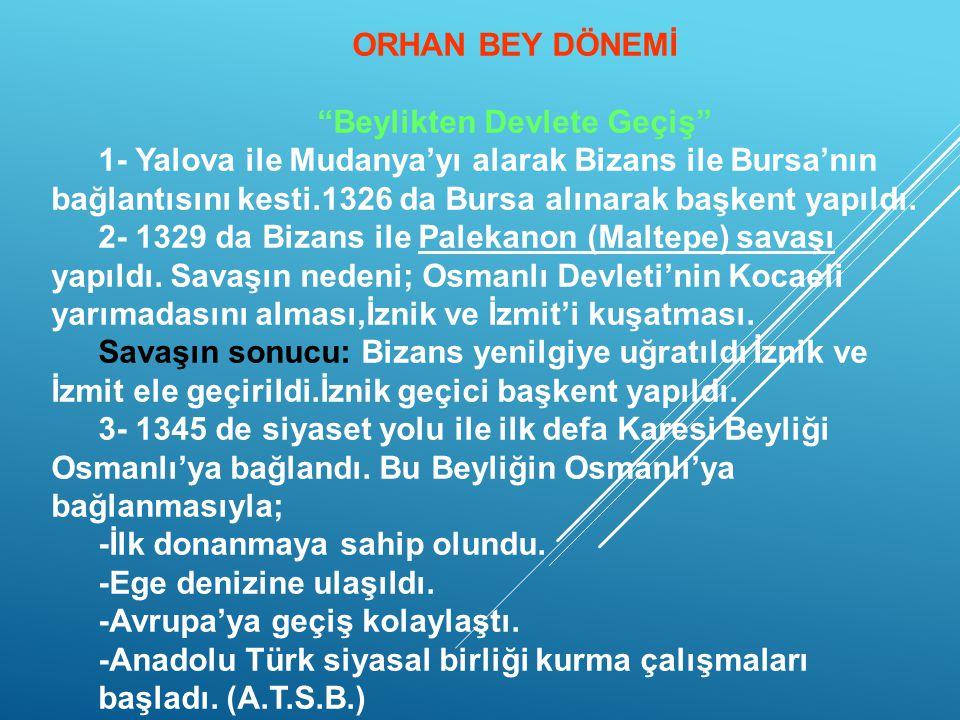 """OSMAN BEY DÖNEMİ """"Aşiretten Beyliğe Geçiş"""" 1- Osman Bey Ertuğrul Gazi ölünce ve Moğol baskısı azalınca bağımsızlığını ilan etmiştir. * Hutbe okutmak,"""