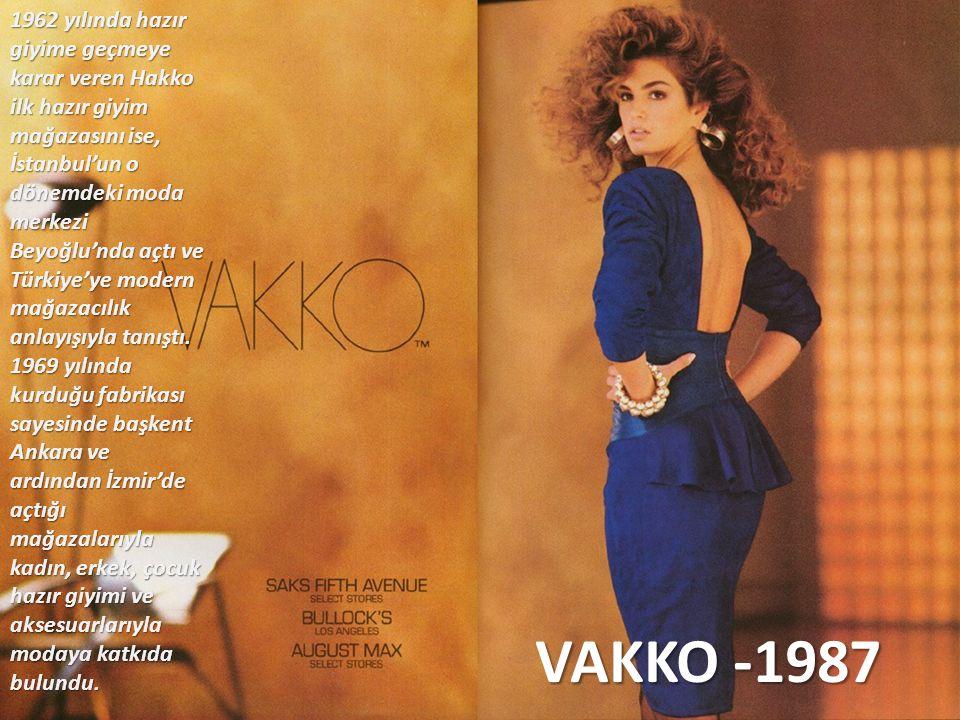 1962 yılında hazır giyime geçmeye karar veren Hakko ilk hazır giyim mağazasını ise, İstanbul'un o dönemdeki moda merkezi Beyoğlu'nda açtı ve Türkiye'y