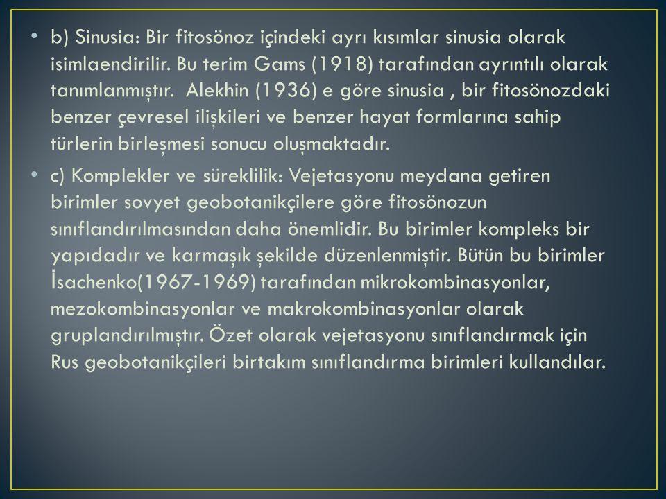 b) Sinusia: Bir fitosönoz içindeki ayrı kısımlar sinusia olarak isimlaendirilir. Bu terim Gams (1918) tarafından ayrıntılı olarak tanımlanmıştır. Alek