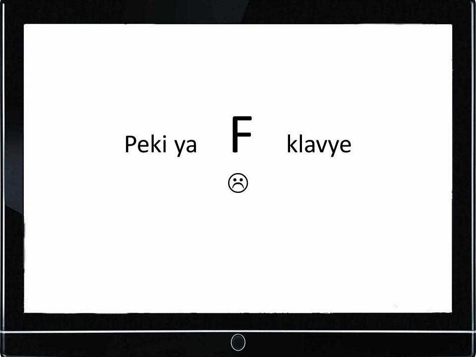 Peki ya F klavye 