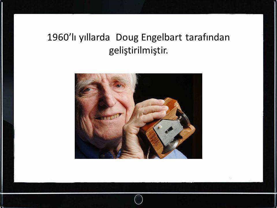 1960'lı yıllarda Doug Engelbart tarafından geliştirilmiştir.
