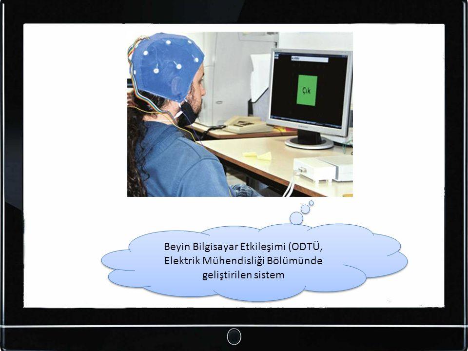 Beyin Bilgisayar Etkileşimi (ODTÜ, Elektrik Mühendisliği Bölümünde geliştirilen sistem
