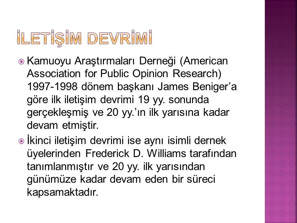  Kamuoyu Araştırmaları Derneği (American Association for Public Opinion Research) 1997-1998 dönem başkanı James Beniger'a göre ilk iletişim devrimi 1
