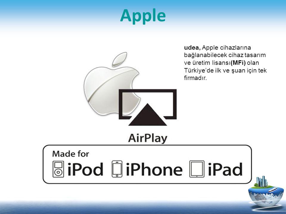udea, Apple cihazlarına bağlanabilecek cihaz tasarım ve üretim lisansı(MFi) olan Türkiye'de ilk ve şuan için tek firmadır.