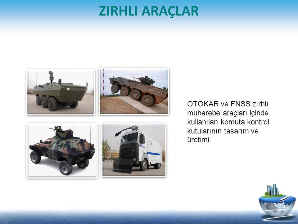 OTOKAR ve FNSS zırhlı muharebe araçları içinde kullanılan komuta kontrol kutularının tasarım ve üretimi.