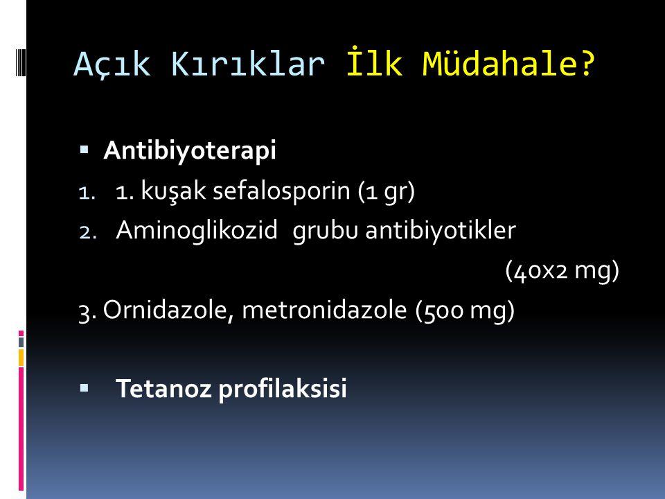  Antibiyoterapi 1. 1. kuşak sefalosporin (1 gr) 2. Aminoglikozid grubu antibiyotikler (40x2 mg) 3. Ornidazole, metronidazole (500 mg)  Tetanoz profi