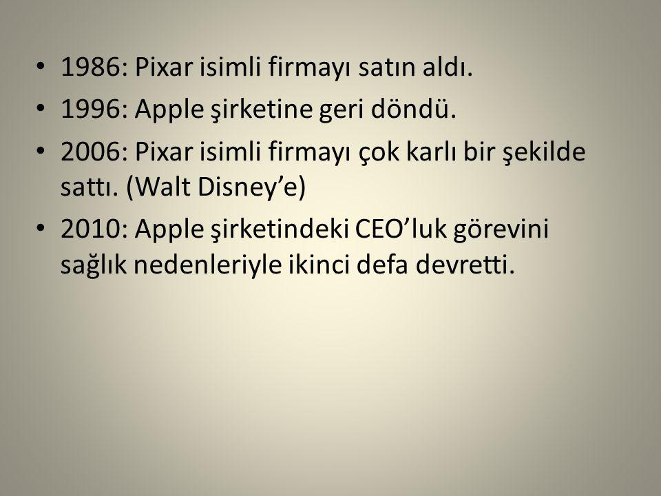1986: Pixar isimli firmayı satın aldı. 1996: Apple şirketine geri döndü. 2006: Pixar isimli firmayı çok karlı bir şekilde sattı. (Walt Disney'e) 2010: