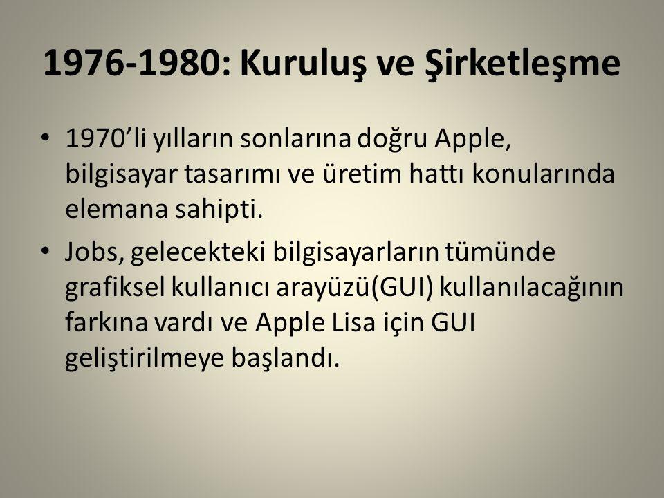 1976-1980: Kuruluş ve Şirketleşme 1970'li yılların sonlarına doğru Apple, bilgisayar tasarımı ve üretim hattı konularında elemana sahipti. Jobs, gelec